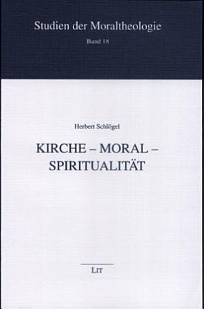 Kirche   Moral   Spiritualit  t PDF