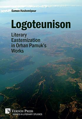 Logoteunison  Literary Easternization in Orhan Pamuk   s Works PDF
