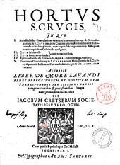 Hortus S. Crucis, in quo 1. Acrostichides Graecolatinae veterum iconomachorum & orthodoxorum in S. Crucem, cum commentario & refutatione edictorum de cultu imaginum, ... 2. Crux Schirensis. 3. Crux Donawerdensis cum notationibus. 4. Epistola Iacobi de Vitriaco de capta a cruce signatis Damiata. 5. Orationes Graecolatinę in S. Crucem cum miscellaneis de S. Cruce & poeticis lusibus in florem indicum, quem Granadillam vocant. Accessit Liber de more lauandi pedes peregrinorum et hospitum, ... Omnia nunc primum in lucem edita per Iacobum Gretserum Societatis Iesu theologum