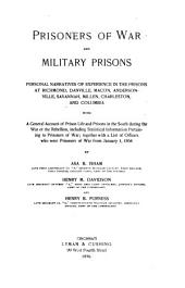 Prisoners of War and Military Prisons: Personal Narratives of Experience in the Prisons at Richmond, Danville, Macon, Andersonville, Savannah, Millen, Charleston, and Columbia ... with a List of Officers who Were Prisoners of War from January 1, 1864