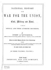 National History of the War for the Union, Civil, Military and Naval: Founded on Official and Other Authentic Documents, Volume 1