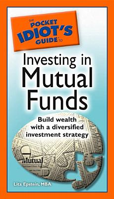 The Pocket Idiot s Guide to Investing in Mutual Funds