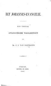 Het Johannes-Evangelie. Een viertal apologetische voorlezingen