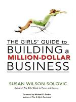 The Girls' Guide to Building a Million-Dollar Business