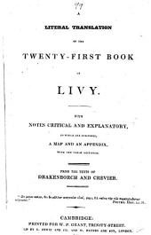 A literal translation of the twenty-first book of Livy [with the text] with notes. From the texts of Drakenborch and Crevier