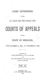 Cases Determined in the St. Louis and the Kansas City Courts of Appeals of the State of Missouri: Volume 51