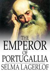 The Emperor of Portugallia