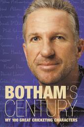 Botham's Century: My 100 great cricketing characters