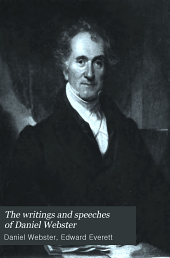 The Writings and Speeches of Daniel Webster: Speeches on various occasions