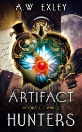 The Artifact Hunters Boxed Set: Books 1, 2 and 3