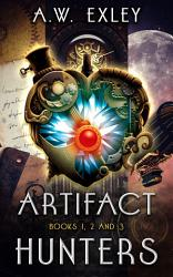 The Artifact Hunters Boxed Set Book PDF