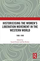 Historicising the Women s Liberation Movement in the Western World PDF