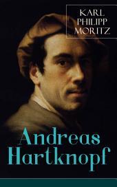 Andreas Hartknopf (Vollständige Ausgabe: Band 1&2): Klassiker der Aufklärung - Gesellschaftskritischer Roman des 18. Jahrhunderts (Andreas Hartknopf: Eine Allegorie + Andreas Hartknopfs Predigerjahre)