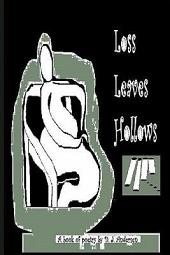 Loss Leaves Hollows