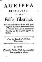 Agrippa  King of Alba  Or  The False Tiberinus PDF