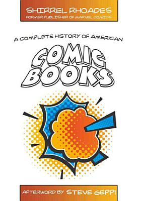 A Complete History of American Comic Books PDF