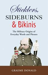 Sticklers, Sideburns and Bikinis: The military origins of everyday words and phrases