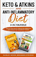 Keto   Atkins and Anti Inflammatory Diet 2 in 1 Bundle PDF