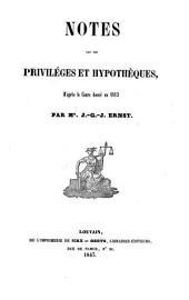 Notes sur les priviléges et hypothèques, d'après le cours donné en 1813: ar Ernst