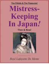 Mistress-keeping in Japan: The Pit-falls & the Pleasures, Then & Now
