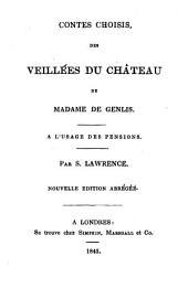 Contes choisis, des Veillées du château ... à l'usage des pensions. Par S. Lawrence. Nouvelle édition abrégée