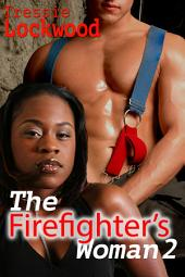 The Firefighter's Woman 2: Interracial Romance