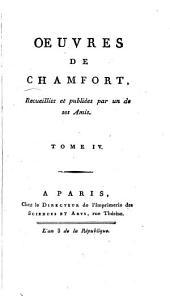 Oeuvres Oeuvres ¬de ¬Chamfort: Volume4