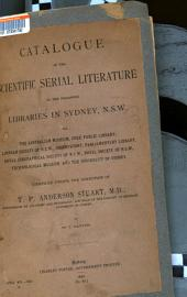 Catalogue of the Scientific Serial Literature in the ... Libraries in Sydney, N.S.W. ...