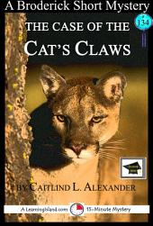 The Case of the Cat's Claws: A 15-Minute Brodericks Mystery: Educational Version