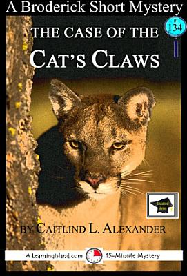 The Case of the Cat s Claws  A 15 Minute Brodericks Mystery PDF