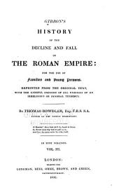 History of the decline and fall of the Roman empire for the use of families and young persons: reprinted from the original text, with the careful omission of all passagers of an irreligious tendency, Volume 3