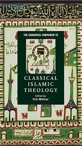 The Cambridge Companion to Classical Islamic Theology