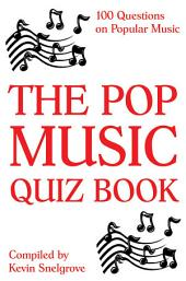 The Pop Music Quiz Book: 100 Questions on Popular Music