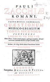 Pauli Zacchiae ... Quaestionum medico-legalium tomus primus [-tertium] ...: Volumes 2-3