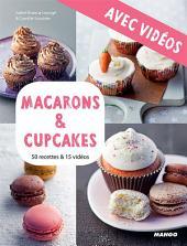 Macarons & cupcakes - Avec vidéos: 50 recettes & 15 vidéos