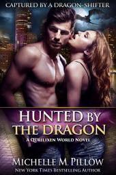 Hunted by the Dragon: Captured by a Dragon-Shifter #4