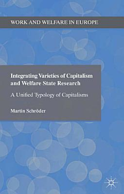 Integrating Varieties of Capitalism and Welfare State Research PDF
