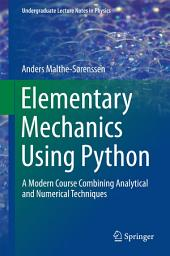 Elementary Mechanics Using Python: A Modern Course Combining Analytical and Numerical Techniques