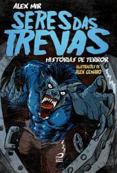 Seres das trevas: histórias de terror