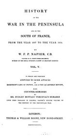 History of the war in the Peninsula, and in the south of France, from the year 1807 to the year 1814