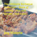 The Ultimate Barbeque Collection   Book of Grilling   Fire and Smoke   Hot Coals