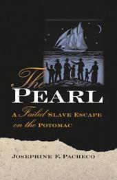 The Pearl: A Failed Slave Escape on the Potomac