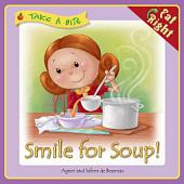 Smile for Soup: Enjoying Vedgetables in new ways