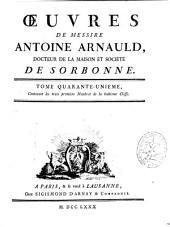 Oeuvres de messire Antoine Arnauld ...: Contenant les trois premiers nombres de la huitieme classe. Tome quarante-unieme