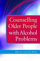 Counselling Older People with Alcohol Problems PDF