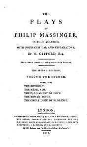 The Plays of Philip Massinger  The bandman  The renegado  The parliament of love  The Roman actor  The great Duke of Florence PDF