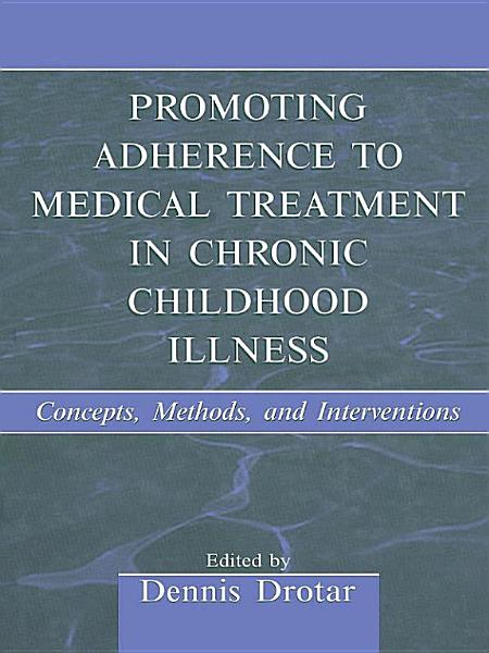 Promoting Adherence to Medical Treatment in Chronic Childhood Illness PDF