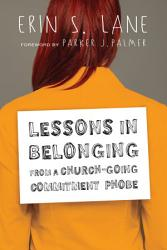 Lessons In Belonging From A Church Going Commitment Phobe Book PDF