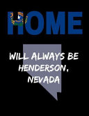 Home Will Always Be Henderson  Nevada