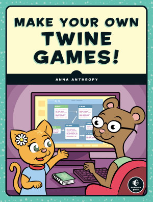 Make Your Own Twine Games  PDF
